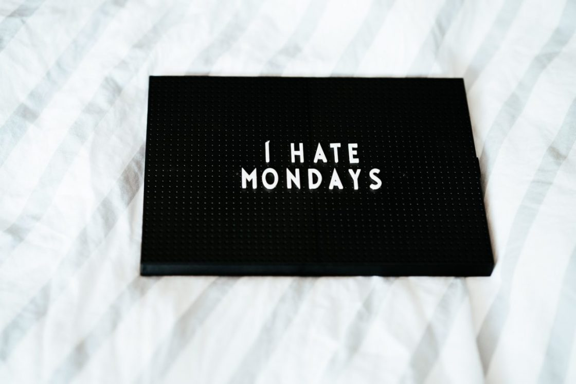 How-to survive Mondays